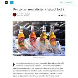Des bières aromatisées à l'alcool fort ? - Marketing, Marques & Innovation—Paris - Medium