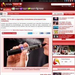 Alerte : 74 % des e-cigarettes aromatisées provoquent des irritations