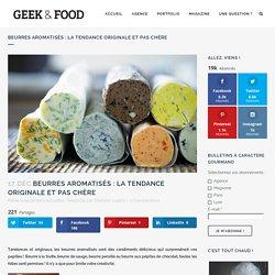 Beurres aromatisés : la tendance originale et pas chère
