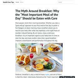 """The Myth Around Breakfast: Why the """"Most Important Meal of the Day"""" Should be Eaten with Care - Health Care Tips"""
