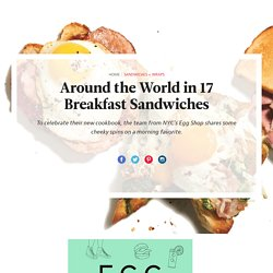 Around the World in 17 Breakfast Sandwiches