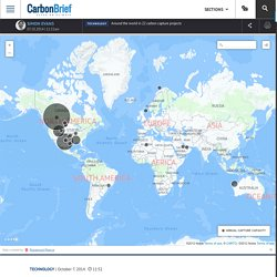 CARBONBRIEF_ORG 07/10/14 Around the world in 22 carbon capture projects.