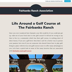 Life Around a Golf Course at The Fairbanks Ranch – Fairbanks Ranch Association