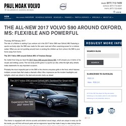 THE ALL-NEW 2017 VOLVO S90 AROUND OXFORD, MS: FLEXIBLE AND POWERFUL