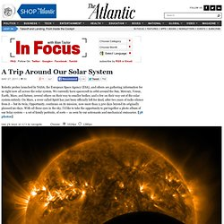 A Trip Around Our Solar System - Alan Taylor - In Focus