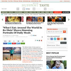 'What I Eat: Around The World In 80 Daily Diets'