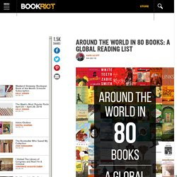 Around the World in 80 Books: A Global Reading List