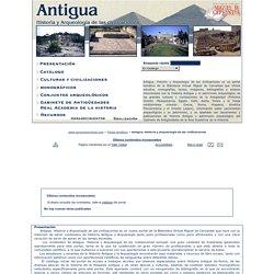 Antigua. Historia y Arqueología de las civilizaciones