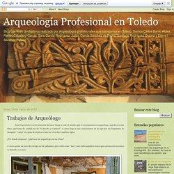 Arqueología Profesional en Toledo: Trabajos de Arqueólogo