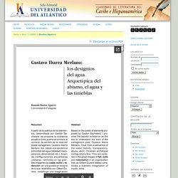 GUSTAVO IBARRA MERLANO: LOS DESIGNIOS DEL AGUA. ARQUETÍPICA DEL ABISMO, EL AGUA Y LAS TINIEBLAS