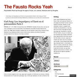 Carl Jung: Los Arquetipos y el Tarot en el psicoanálisis Parte I