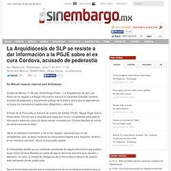 La Arquidiócesis de SLP se resiste a dar información a la PGJE sobre el ex cura Córdova, acusado de pederastia