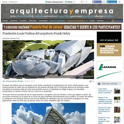 Fundación Louis Vuitton del arquitecto Frank Gehry
