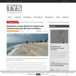 Arquitecto croata diseña un órgano que convierte las olas del mar en música * TYS MagazineTYS Magazine