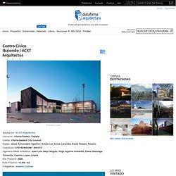 Centro Cívico Ibaiondo / ACXT Arquitectos