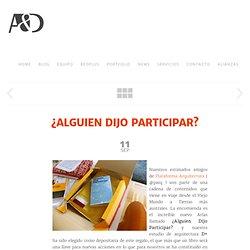 ¿ALGUIEN DIJO PARTICIPAR? - ARQUITECTURA DE LA INNOVACION