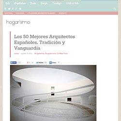 Los 50 Mejores Arquitectos Españoles