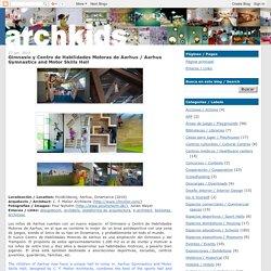 Gimnasio y Centro de Habilidades Motoras de Aarhus / Aarhus Gymnastics and Motor Skills Hall - Archkids. Arquitectura para niños