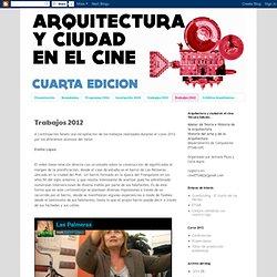 Arquitectura y Ciudad en el cine: Trabajos 2012