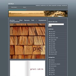 Piel.Skin – Ethel Baraona Pohl – Arquitectura Contemporánea