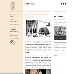 ARQUITECTURA SOCIAL. COOPERATIVAS DE JÓVENES ARQUITECTOS TRABAJANDO CON LOS VECINOS.