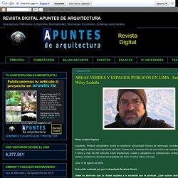 REVISTA DIGITAL APUNTES DE ARQUITECTURA: AREAS VERDES Y ESPACIOS PUBLICOS EN LIMA –Entrevista a Wiley Ludeña