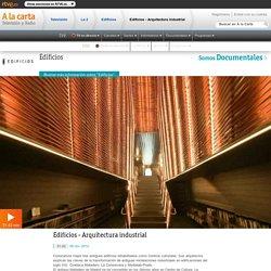 Edificios - Arquitectura industrial, Edificios