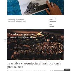 Fractales y arquitectura: instrucciones para su uso