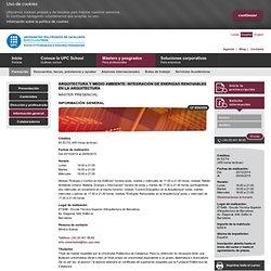 Arquitectura y Medio Ambiente: Integración de Energías Renovables en la Arquitectura > Barcelona > Máster > UPC School > Informacio -