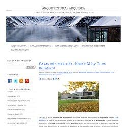 Casas minimalistas: House M by Titus Bernhard