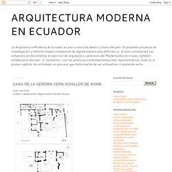 ARQUITECTURA MODERNA EN ECUADOR: CASA DE LA SEÑORA VERA SCHILLER DE KOHN