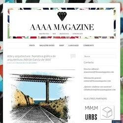 Arte y arquitectura : Narrativa gráfica de arquitectura /Adrián García de 'AXXI'
