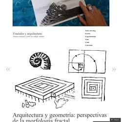 Arquitectura y geometría: perspectivas de la morfología fractal