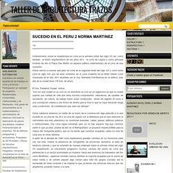TALLER DE ARQUITECTURA TRAZOS: SUCEDIO EN EL PERU 2 NORMA MARTINEZ