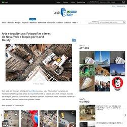 Arte e Arquitetura: Fotografias aéreas de Nova York e Tóquio por Navid Baraty