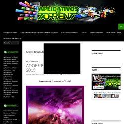 Arquivos Adobe Premiere Pro - Aplicativos Via Torrent .com