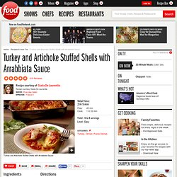 Turkey and Artichoke Stuffed Shells with Arrabbiata Sauce Recipe : Giada De Laurentiis