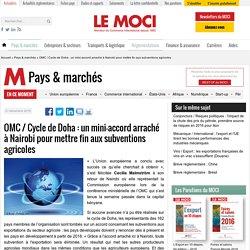 OMC / Cycle de Doha : un mini-accord arraché à Nairobi pour mettre fin aux subventions agricoles - Le Moci