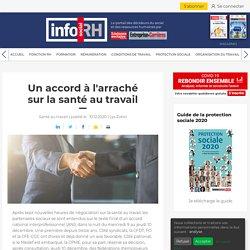 Un accord à l'arraché sur la santé au travail - Info socialRH.fr