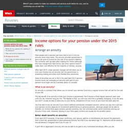 Arrange an annuity - Income options for your pension under the 2015 rules - Retirement