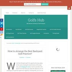 How to Arrange the Best Backyard Golf Practice?