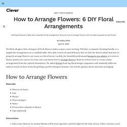 How to Arrange Flowers: 6 DIY Floral Arrangements