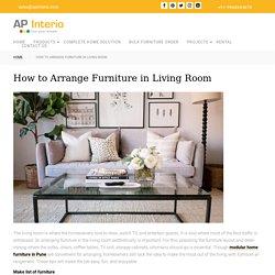 How to Arrange Furniture in Living Room - AP Interio