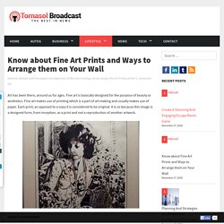 Know about Fine Art Prints and Ways to Arrange them on Your Wall