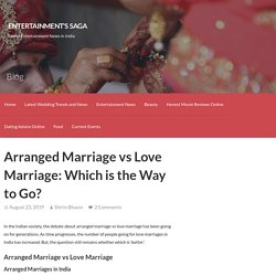 Arranged Marriage vs Love Marriage: Which is the Way to Go?