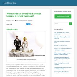 When does an arranged marriage become a forced marriage?