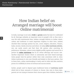 How Indian belief on Arranged marriage will boost Online matrimonial