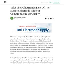 Take The Full Arrangement Of The Surface Electrode Without Compromising Its Quality