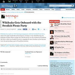 Wikileaks Makes Web-Hosting Arrangements with Swedish Pirate Party | Beth Callaghan | Voices | AllThingsD