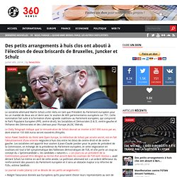 Des petits arrangements à huis clos ont abouti à l'élection de deux briscards de Bruxelles, Juncker et Schulz